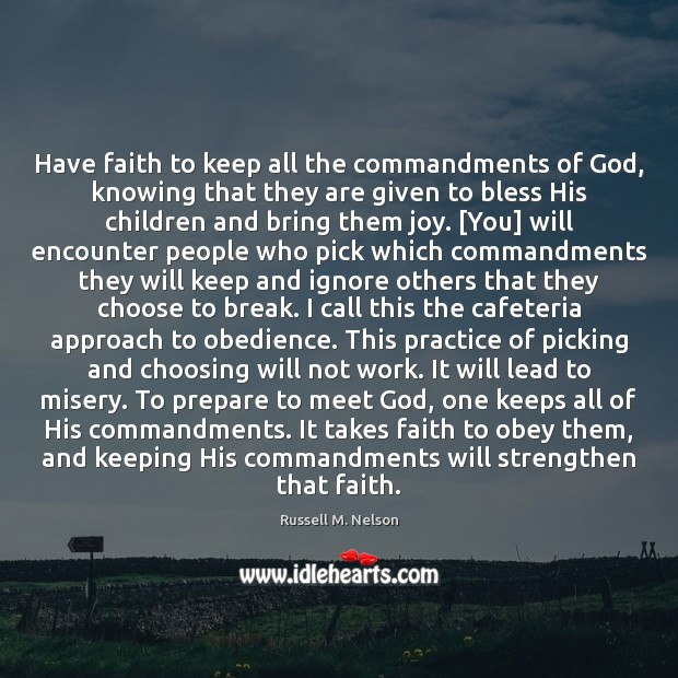 Have faith to keep all the commandments of God, knowing that they Image