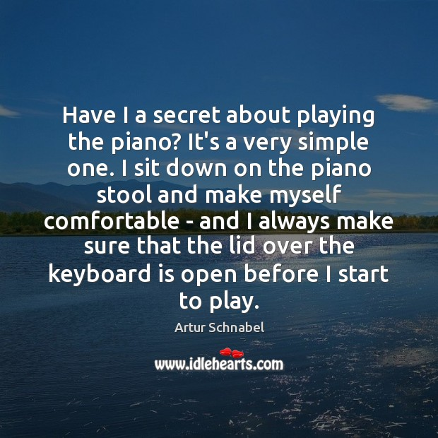 Image, Have I a secret about playing the piano? It's a very simple