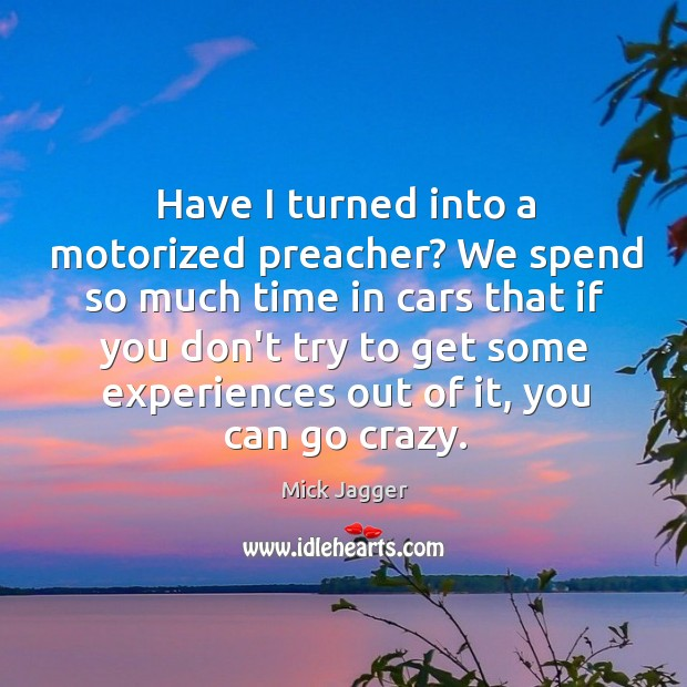 Image, Have I turned into a motorized preacher? We spend so much time