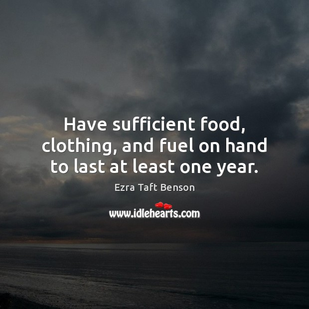 Image, Have sufficient food, clothing, and fuel on hand to last at least one year.