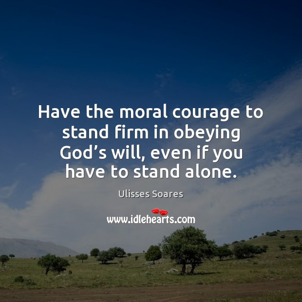 Have the moral courage to stand firm in obeying God's will, Image