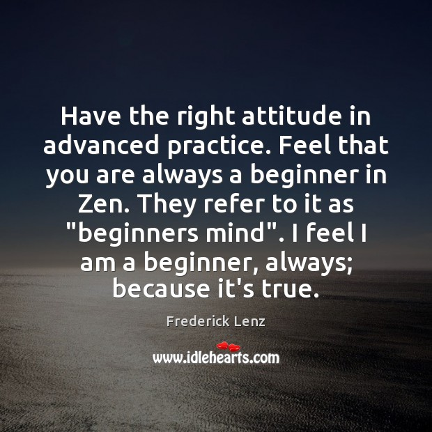 Image, Have the right attitude in advanced practice. Feel that you are always