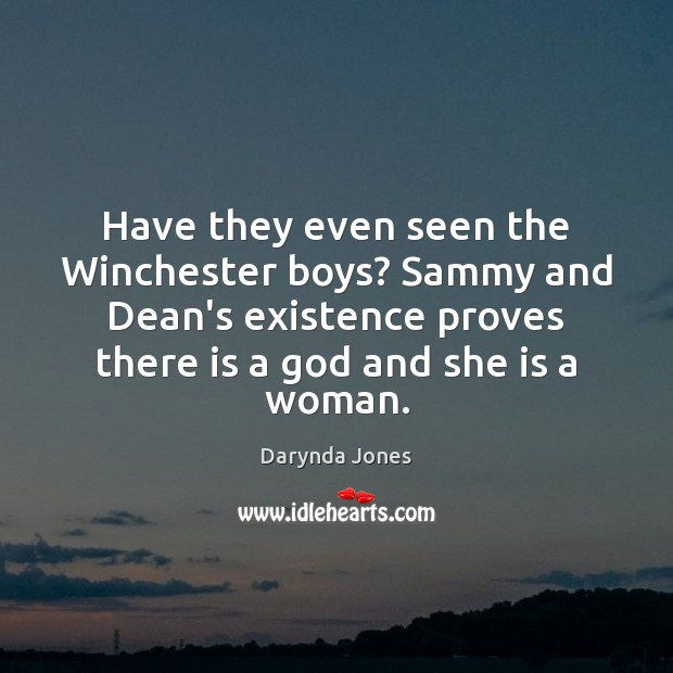 Have they even seen the Winchester boys? Sammy and Dean's existence proves Image