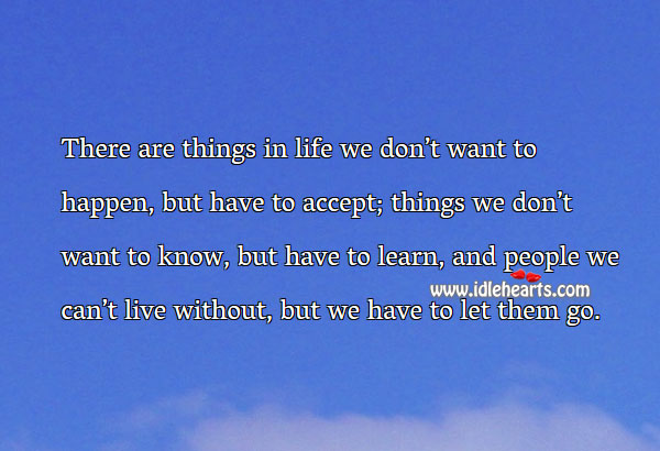 There are people we can't live without, but have to let them go. Accept Quotes Image