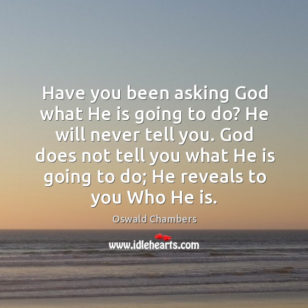 Image, Have you been asking God what He is going to do? He