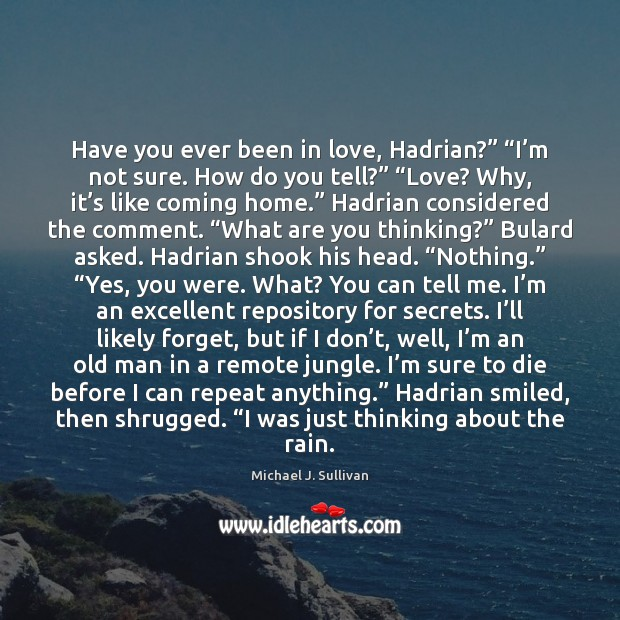 """Have you ever been in love, Hadrian?"""" """"I'm not sure. How Image"""