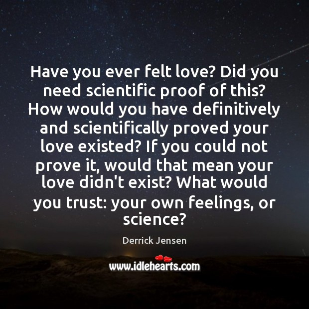Image, Have you ever felt love? Did you need scientific proof of this?