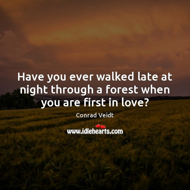 Image, Have you ever walked late at night through a forest when you are first in love?
