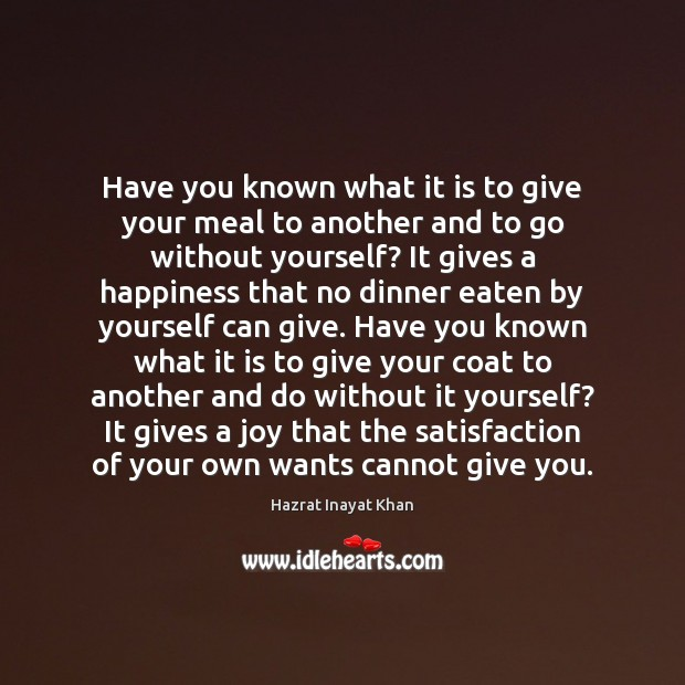 Image, Have you known what it is to give your meal to another
