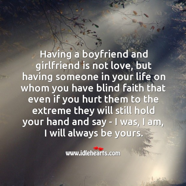 Image, Always, Am, Blind, Blind Faith, Boyfriend, Even, Extreme, Faith, Girlfriend, Hand, Having, Hold, Hurt, I Am, Life, Love, Say, Someone, Still, Them, Whom, Will, You, Your, Yours