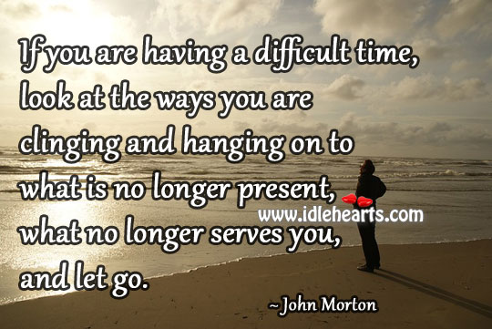 If You Are Having A Difficult Time