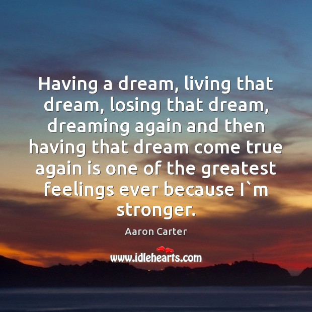 Having a dream, living that dream, losing that dream, dreaming again and Image