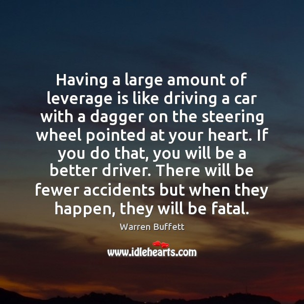 Image, Having a large amount of leverage is like driving a car with