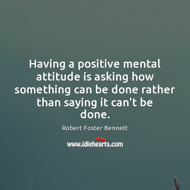 Having a positive mental attitude is asking how something can be done Image