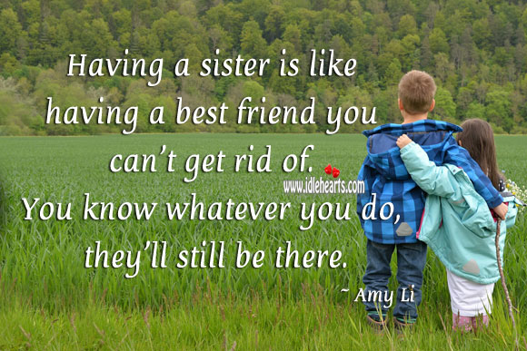 Having a sister is like having a best friend. Sister Quotes Image