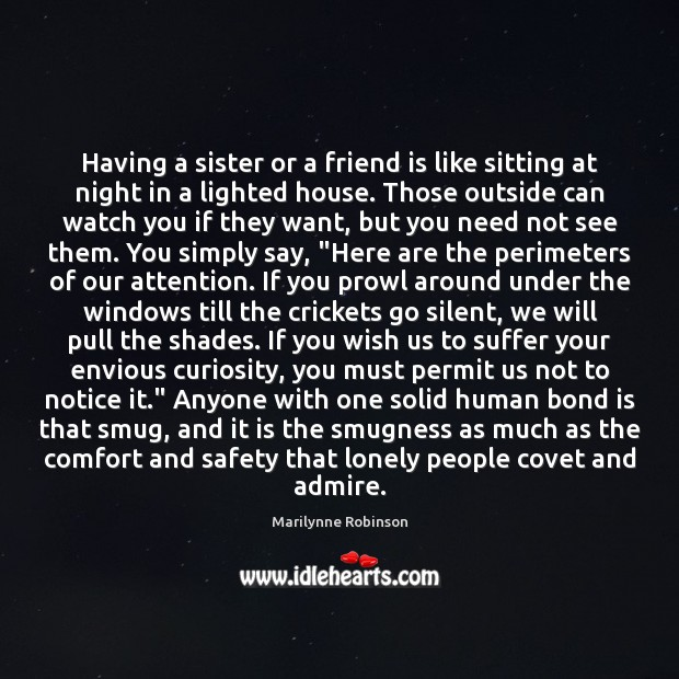 Having a sister or a friend is like sitting at night in Marilynne Robinson Picture Quote