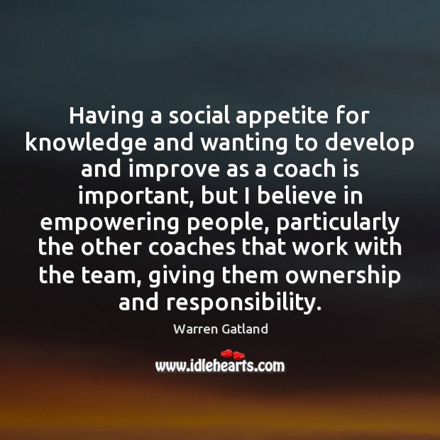 Having a social appetite for knowledge and wanting to develop and improve Image