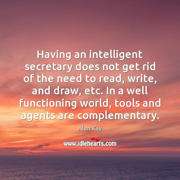 Image, Having an intelligent secretary does not get rid of the need to