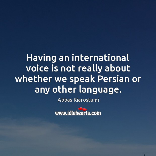 Image, Having an international voice is not really about whether we speak Persian