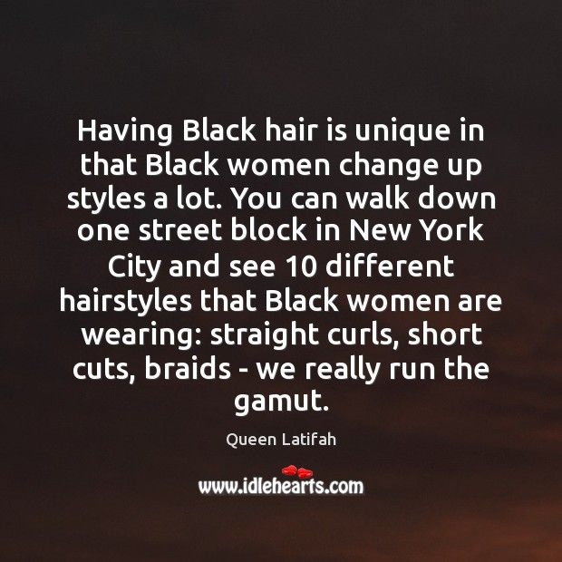 Having Black hair is unique in that Black women change up styles Image