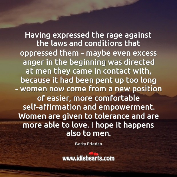 Having expressed the rage against the laws and conditions that oppressed them Image
