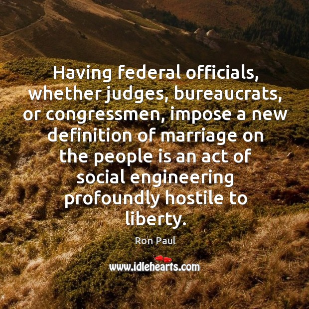 Image about Having federal officials, whether judges, bureaucrats, or congressmen