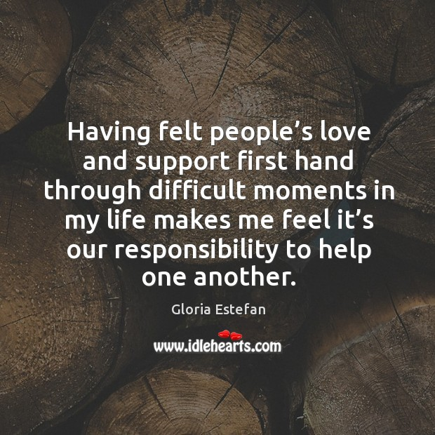 Having felt people's love and support first hand through difficult moments in my life makes Image