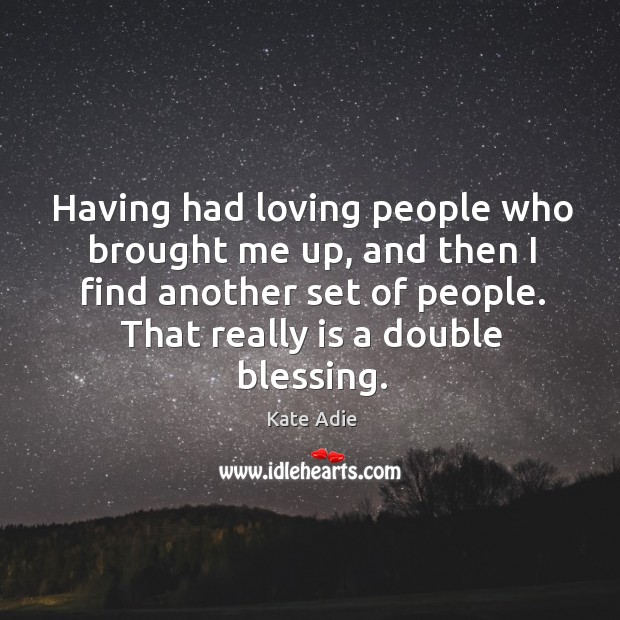 Having had loving people who brought me up, and then I find Image