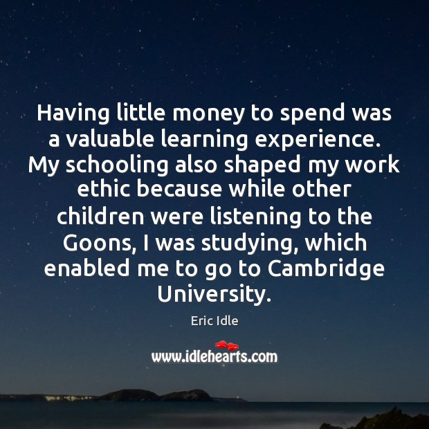 Image, Having little money to spend was a valuable learning experience. My schooling