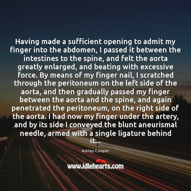 Image, Having made a sufficient opening to admit my finger into the abdomen,