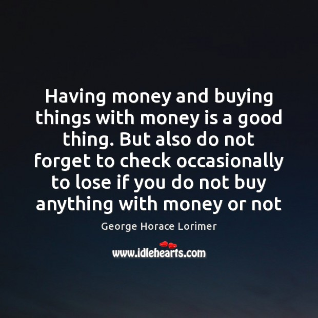Image, Having money and buying things with money is a good thing. But