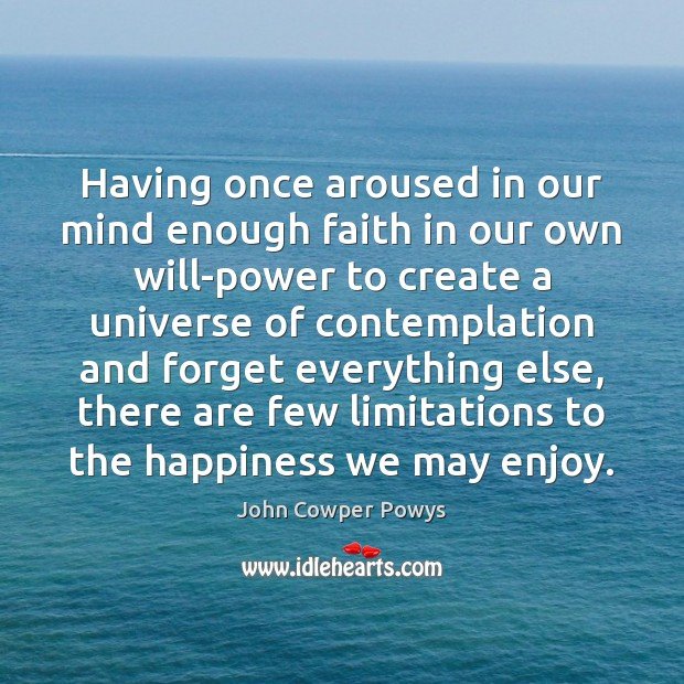 Having once aroused in our mind enough faith in our own will-power Image