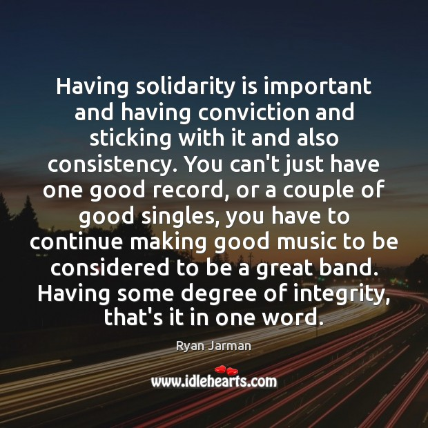 Image, Having solidarity is important and having conviction and sticking with it and