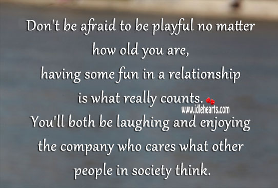 Don't be afraid to be playful no matter how old you are. Relationship Tips Image