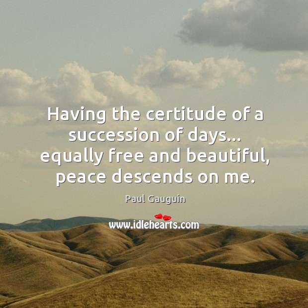 Having the certitude of a succession of days… equally free and beautiful, Image