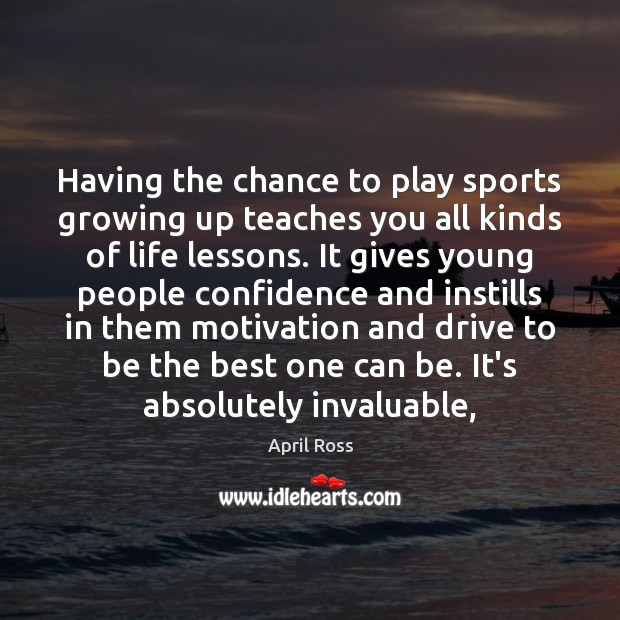 Image, Having the chance to play sports growing up teaches you all kinds
