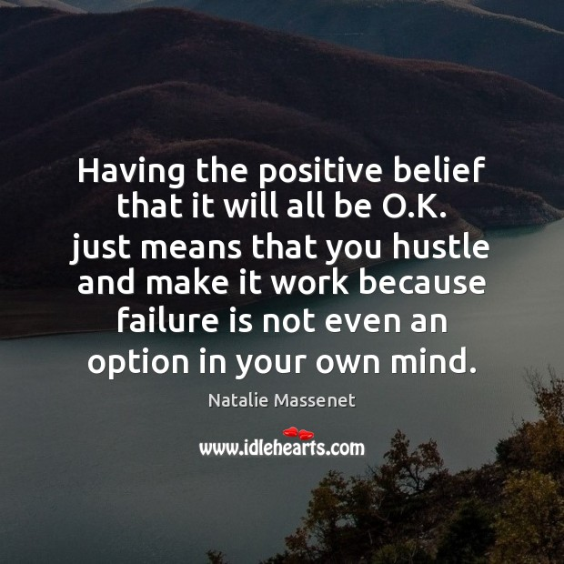 Having the positive belief that it will all be O.K. just Image