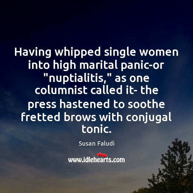 """Having whipped single women into high marital panic-or """"nuptialitis,"""" as one columnist Image"""