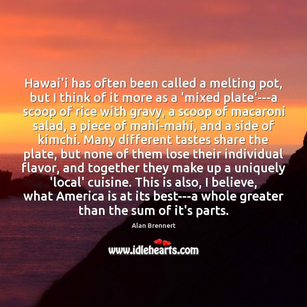 Image, Hawai'i has often been called a melting pot, but I think of