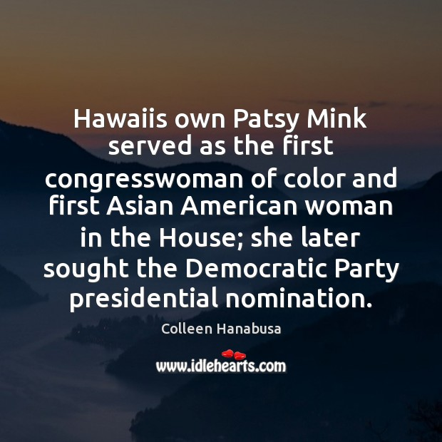 Image, Hawaiis own Patsy Mink served as the first congresswoman of color and
