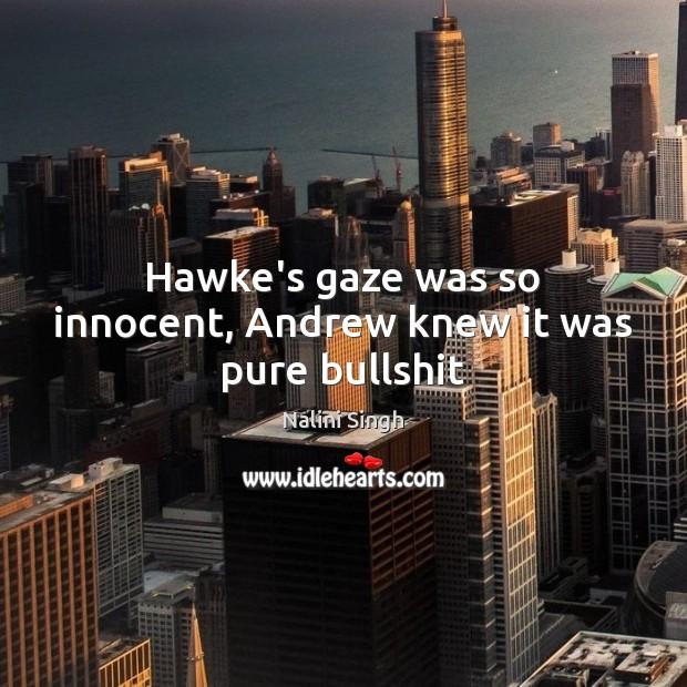 Hawke's gaze was so innocent, Andrew knew it was pure bullshit Image