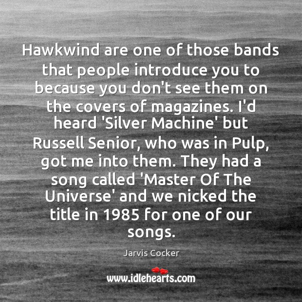 Hawkwind are one of those bands that people introduce you to because Image