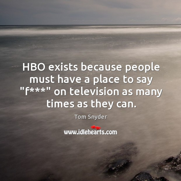 """HBO exists because people must have a place to say """"f***"""" on Image"""