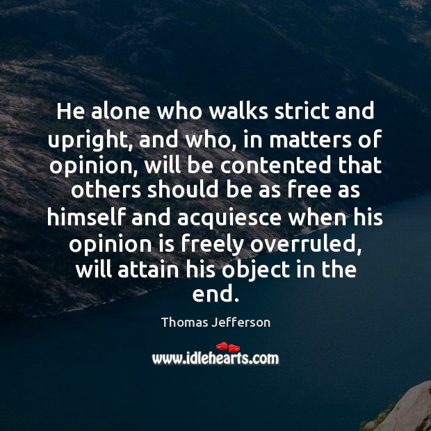 Image, He alone who walks strict and upright, and who, in matters of