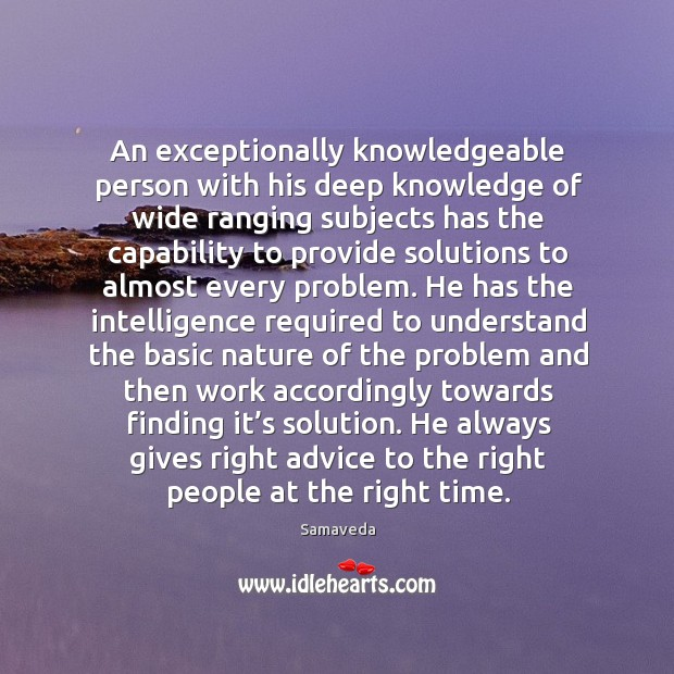 He always gives right advice to the right people at the right time. Image