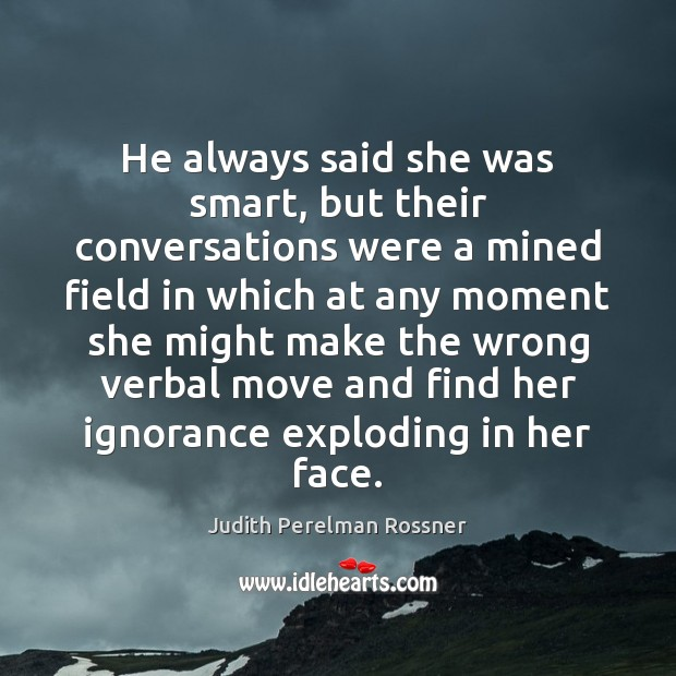 He always said she was smart, but their conversations were a mined Image
