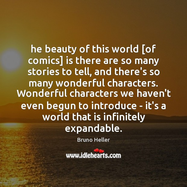 He beauty of this world [of comics] is there are so many Image