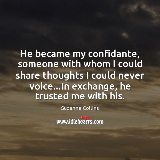 Image, He became my confidante, someone with whom I could share thoughts I