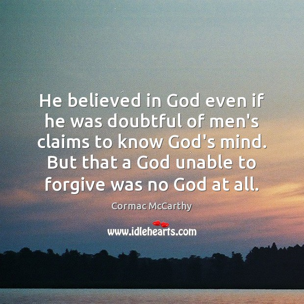 Image, He believed in God even if he was doubtful of men's claims