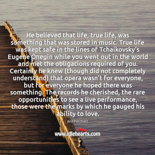 He believed that life, true life, was something that was stored in Image